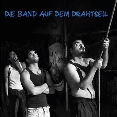 Die Band auf dem Drahtseil