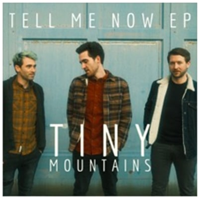 Tiny Mountains Tell Me Now